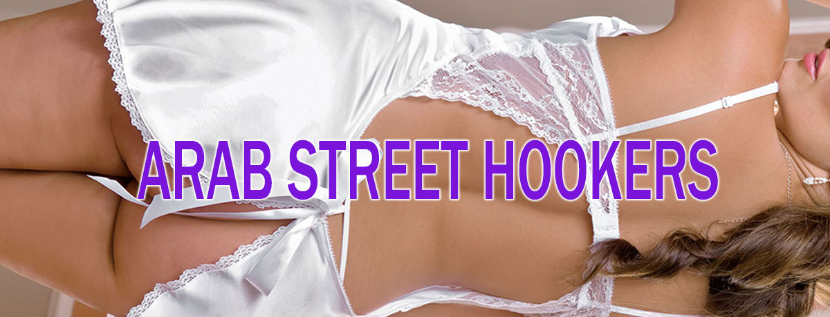 Arab Street Hookers – Arab and Indian Escorts